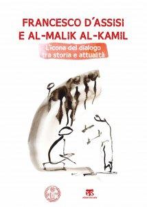Copertina di 'Francesco d'Assisi e al-Malik al-Kamil'