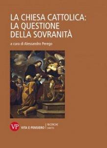 Copertina di 'La Chiesa cattolica: la questione della sovranità'