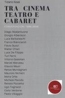 Tra cinema teatro e cabaret. Conversazioni 1986-2000 - Sossi Tiziano