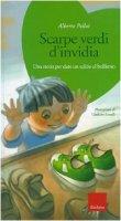 Scarpe verdi d'invidia. Una storia per dare un calcio al bullismo. Con CD-Audio - Pellai Alberto