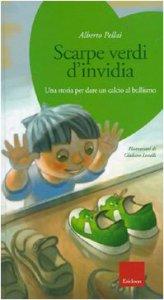 Copertina di 'Scarpe verdi d'invidia. Una storia per dare un calcio al bullismo. Con CD-Audio'