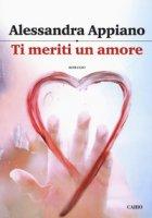 Ti meriti un amore - Appiano Alessandra