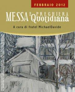 Copertina di 'Messa quotidiana. Riflessioni di fratel MichaelDavide. Febbraio 2012'