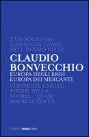 Europa degli eroi Europa dei mercanti - Bonvecchio Claudio