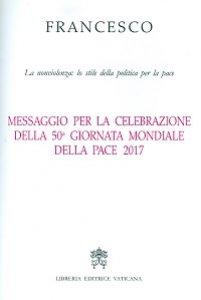 Copertina di 'Messaggio per la celebrazione della 50a Giornata mondiale della pace 2017'