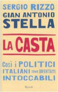 Copertina di 'La casta. Così i politici italiani sono diventati intoccabili'