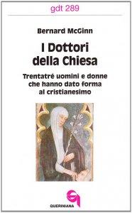 Copertina di 'I dottori della Chiesa. Trentatré uomini e donne che hanno dato forma al cristianesimo (gdt 289)'