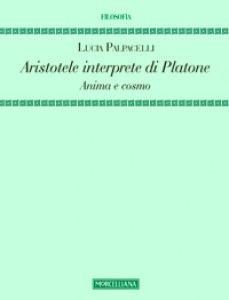 Copertina di 'Aristotele interprete di Platone. Anima e cosmo'