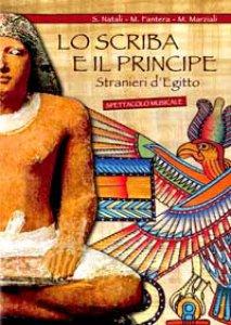 Copertina di 'Lo scriba e il principe. Stranieri d'Egitto'