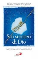 Sui sentieri di Dio - Francesco Cosentino