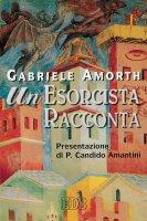 Un esorcista racconta - Gabriele Amorth