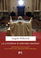 La liturgia è ancora sacra? - Angelo Pellicioli
