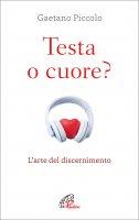Testa o cuore? - Gaetano Piccolo