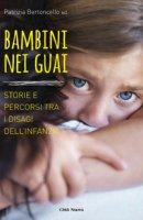 Bambini nei guai - Bertoncello Patrizia