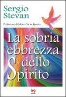 La sobria ebbrezza dello Spirito - Stevan Sergio