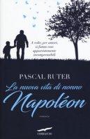 La nuova vita di nonno Napoléon - Ruter Pascal