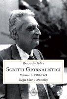Scritti giornalistici. Vol. 1/1 - De Felice Renzo