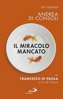 Il miracolo mancato - Andrea Di Consoli