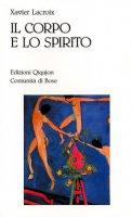 Il corpo e lo spirito. Sessualità e vita cristiana - Lacroix Xavier