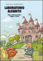 Laboratorio alfabeto. Fiabe e attività per iniziare a leggere e scrivere