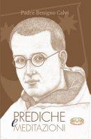 Prediche e meditazioni - Padre Benigno Calvi