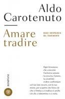 Amare tradire - Carotenuto Aldo