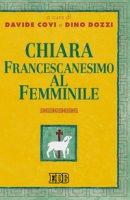 Chiara. Francescanesimo al femminile