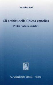 Copertina di 'Gli archivi della Chiesa cattolica. Profili ecclesiastici'