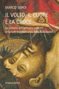 Copertina di 'Il volto, il cuore e la croce'