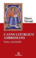 L' anno liturgico ambrosiano - Marco Navoni