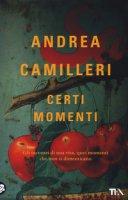 Certi momenti - Camilleri Andrea