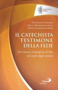 Copertina di 'Il catechista testimone della fede'
