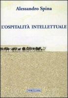 L'ospitalità intellettuale - Spina Alessandro