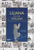 Liliana e la sua stellina. La storia di Liliana Segre raccontata dai bambini - Deborah Righettoni