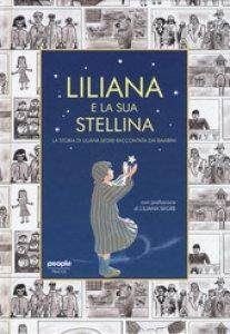 Copertina di 'Liliana e la sua stellina. La storia di Liliana Segre raccontata dai bambini'