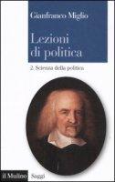 Lezioni di politica - Miglio Gianfranco