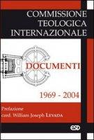 Documenti 1969-2004 - Commissione teologica internazionale
