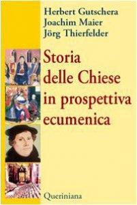 Copertina di 'Storia delle Chiese in prospettiva ecumenica'
