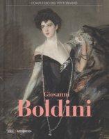 Giovanni Boldini. Catalogo della mostra (Roma, 4 marzo-16 luglio 2017). Ediz. a colori