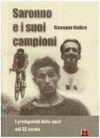 Saronno e i suoi campioni - Radice Giuseppe