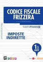 Codice civile Frizzera Imposte indirette 1A 2017 - Michele Brusaterra