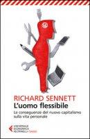 L' uomo flessibile. Le conseguenze del nuovo capitalismo sulla vita personale - Sennett Richard