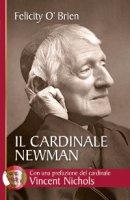 Il cardinale Newman - Felicity OBrien