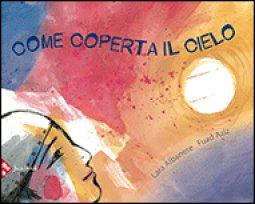 Copertina di 'Come coperta il cielo'