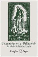Le apparizioni di Pellevoisin la Madonna della misericordia - Irene Corona