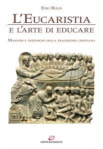 Copertina di 'L' Eucaristia e l'arte di educare'