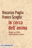 In cerca dell'anima - Paglia Vincenzo, Scaglia Franco