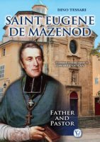 Saint Eugene de Mazenod. Father and pastor - Tessari Dino