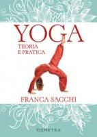 Yoga. Teoria e pratica - Sacchi Franca