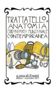 Copertina di 'Trattatello di anatomia ergonomico funzionale contemporanea'